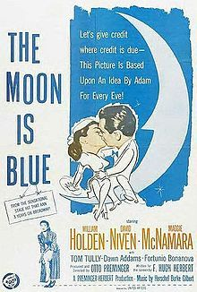 The Moon is Blue is a 1953 American romantic comedy film produced and directed by Otto Preminger and starring William Holden, David Niven, and Maggie McNamara. Written by F. Hugh Herbert and based on his 1951 play of the same title, the film is about a young woman who meets an architect on the observation deck of the Empire State Building and quickly turns his life upside down.