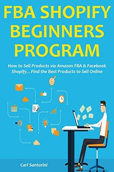 FBA SHOPIFY BEGINNERS PROGRAM: How to Sell Products via A... https://www.amazon.com/dp/B01FWDF7QQ/ref=cm_sw_r_pi_dp_tslsxbBP0QKF5