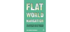 "Flat World Navigators ""carry the banner of business success across the flat world of the global DACE, wherein authentic connections create measurable value and positive returns with little to no marginal costs.""  KCM (Chapter 01 - Introduction) http://www.koganpage.com/product/flat-world-navigation-9780749473938"
