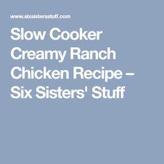 Slow Cooker Creamy Ranch Chicken Recipe – Six Sisters' Stuff