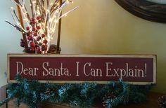 Dear Santa, I Can Explain Primitive Wooden Christmas Sign