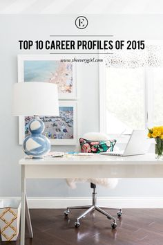 The Top 10 Everygirl Career Profiles of 2015 #theeverygirl