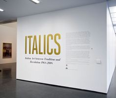 Italics: Italian Art between Tradition and Revolution 1968—2008 Title Wall  Identity, Spaces