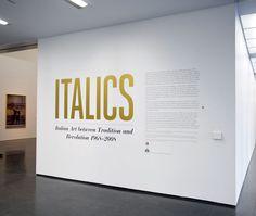 Italics: Italian Art between Tradition and Revolution 1968—2008 Title Wall   Scott Reinhard