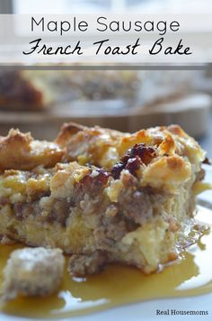 Maple Sausage Baked French Toast | Real Housemoms | #Brunch #FrenchToast #Breakfast