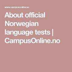 About official Norwegian language tests | CampusOnline.no
