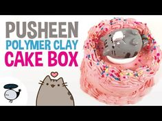 DIY PUSHEEN CAKE BOX [POLYMER CLAY TUTORIAL] - YouTube