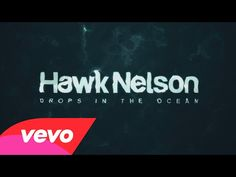 """Be Reminded Of God's Great Love With """"Drops In The Ocean"""" by Hawk Nelson - Faith in the News"""