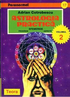 Adrian Cotrobescu - Astrologia practică (vol. 2)