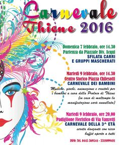 2016 Carnevale in Thiene, Feb. 7, 2:3o p.m., float parade departs from Piazzale Div. Acqui; Feb. 9, from 2:30 p.m. Carnevale for children, with music, games, and sweets for everyone; 8 p.m., music, dancing and food booths.