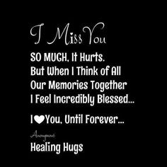 I miss you quote, grief quote Missing You Quotes, Missing You So Much, Love Quotes, Inspirational Quotes, Cry Quotes, I Miss My Mom, I Miss You, Grief Poems, Healing Hugs