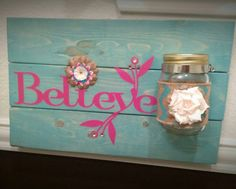 Check out this item in my Etsy shop https://www.etsy.com/listing/267052494/believe-mason-jar-wall-hangingbelieve