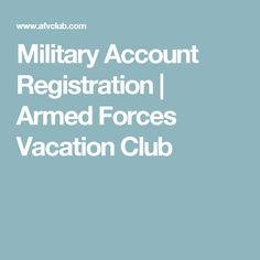 Military Account Registration | Armed Forces Vacation Club