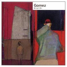 Gomez - Bring It On...Fantastic album x