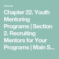 Chapter 22. Youth Mentoring Programs | Section 2. Recruiting Mentors for Your Programs | Main Section | Community Tool Box