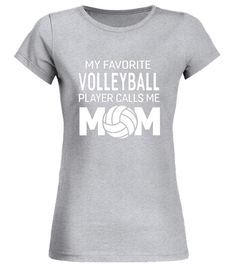 My Favorite Volleyball Player Calls Me Mom T-shirt Women