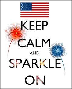 Keep calm and have a Happy 4th of July!  #4thofjuly