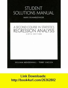 A Student Solutions Manual for Second Course in Statistics Regression Analysis (9780130415998) William Mendenhall, Terry L. Sincich , ISBN-10: 0130415995  , ISBN-13: 978-0130415998 ,  , tutorials , pdf , ebook , torrent , downloads , rapidshare , filesonic , hotfile , megaupload , fileserve