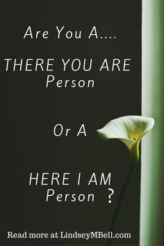 Are you a There You Are person or a Here I Am person? Read more from LindseyMBell.com