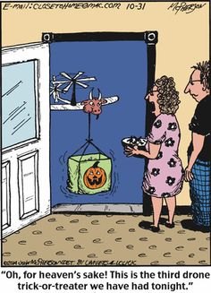 E Oh for Heaven's Sake! This Is the Third Drone Trick-Or-Treater We Have Had Tonight Halloween Cartoons, Halloween Art, Holidays Halloween, Happy Halloween, Halloween Humor, Halloween 2020, Cartoon Jokes, Funny Cartoons, Funny Memes