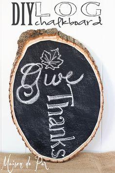 This is an adorable fall décor idea - how to turn a log into a chalkboard sign - via Maison de Pax