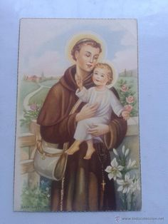 POSTAL SAN ANTONIO DE PADUA. Oracion A San Antonio, Painting, Art, Saints, Beautiful Flower Drawings, Saint Anthony Of Padua, Vintage Postcards, Religious Pictures, Storage