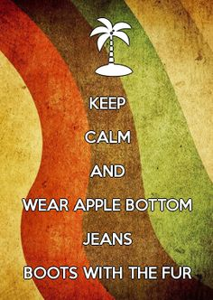 KEEP CALM AND WEAR APPLE BOTTOM JEANS BOOTS WITH THE FUR