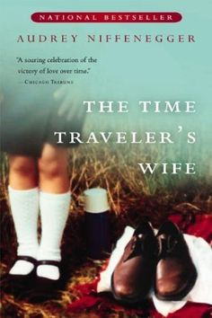The Time Traveler's Wife- Audrey Niffenegger