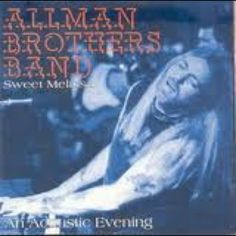 The Allman Brothers Band ...Sweet Melissa