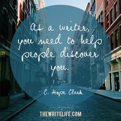 As a writer, you need to help people discover you