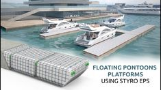STYRO EPS can be used for a variety of floatation devices, such as rafts, docks, and pontoons. They are suitable for fresh and saltwater and marine life is Floating Pontoon, Floating Raft, Floating House, Schwimmendes Boot, Pontoon Dock, Trailerable Houseboats, Floating Material, Floating Architecture, Deck Boat
