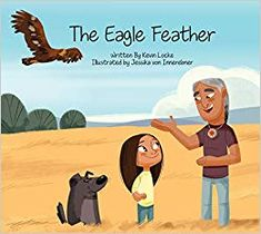 Binding: Hardcover pages)Publisher: Medicine Wheel Education (August Kevin Locke, Jessika Von 9781989122228 Eagle Feathers, Up To The Sky, Medicine Wheel, Children's Literature, Eagles, Gifts For Kids, The Book, Disney Characters, Fictional Characters