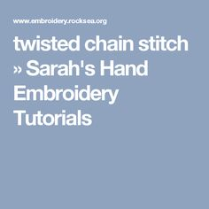 twisted chain stitch » Sarah's Hand Embroidery Tutorials