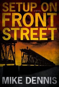 SETUP ON FRONT STREET (Key West Nocturnes series) by Mike Dennis. $3.55. Author: Mike Dennis. 263 pages. Publisher: Mike Dennis (May 9, 2011)