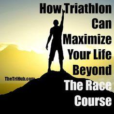How Triathlon Can Maximize Your Life Beyond The Race Course  #Triathlon #IronmanTri #SwimBikeRun #TheTriHub  http://thetrihub.com/2016/10/31/how-triathlon-can-maximize-your-life-beyond-the-race-course/