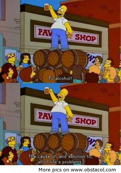 The Simpsons: Homer ~ Alcohol Simpsons Simpsons, Simpsons Quotes, Funny Quotes, Funny Memes, Hilarious, Bro Quotes, Quotes Pics, Alcohol Memes, Cartoons