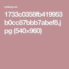 1733c0358fb419953b0cc87bbb7abef8.jpg (540×960)