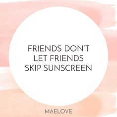 Friends don't let friends skip sunscreen. Skins Quotes, Rodan And Fields Business, Salon Quotes, Body Shop At Home, Witty Quotes, Facial Recognition, Summer Skin, Diy Skin Care, Beauty Quotes