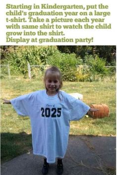 Starting in Kindergarden take a pic with a their graduation year on the shirt. Display at graduation