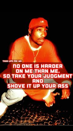 I think the same. Tupac Quotes, Gangsta Quotes, Rapper Quotes, Mood Quotes, Positive Quotes, Motivational Quotes, Life Quotes, Inspirational Quotes, Tupac Pictures