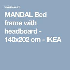 MANDAL Bed frame with headboard - 140x202 cm - IKEA