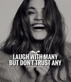 Positive Quotes : Laugh with many but dont trust any. - Hall Of Quotes Attitude Quotes For Girls, Crazy Girl Quotes, Positive Attitude Quotes, Classy Quotes, Girly Quotes, Boss Quotes, True Quotes, Dont Trust Quotes, Qoutes