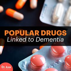 drugs linked to dementia - Dr. Axe http://www.draxe.com #health #holistic #natural