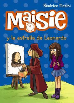 Maisie y la estrella de Leonardo Beatrice Masini Ilustraciones de Antonello Dalena