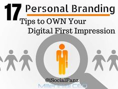 17 #PersonalBranding tips to OWN your Digital 1st Impression by Brian Fanzo via slideshare