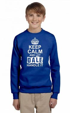 keep calm and let dale handle it 1 Youth Sweatshirt