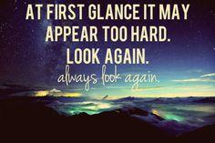 always look again.  #quotes