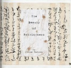 The Beauty of Nothingness by Donna Watson  This delicate work mixes collages and zen philosophy, the book is online here : http://www.blurb.com/b/4564642-the-beauty-of-nothingness