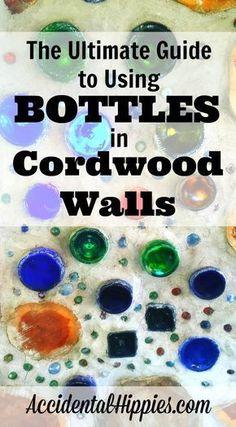 Cordwood Walls | Bottle Walls | Bottle Wall How-To | Make Bottle Bricks | Natural Building