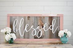 Start at Home Decor's Reclaimed Wood Signs with Wood Word Cutouts.  Old window turned sign